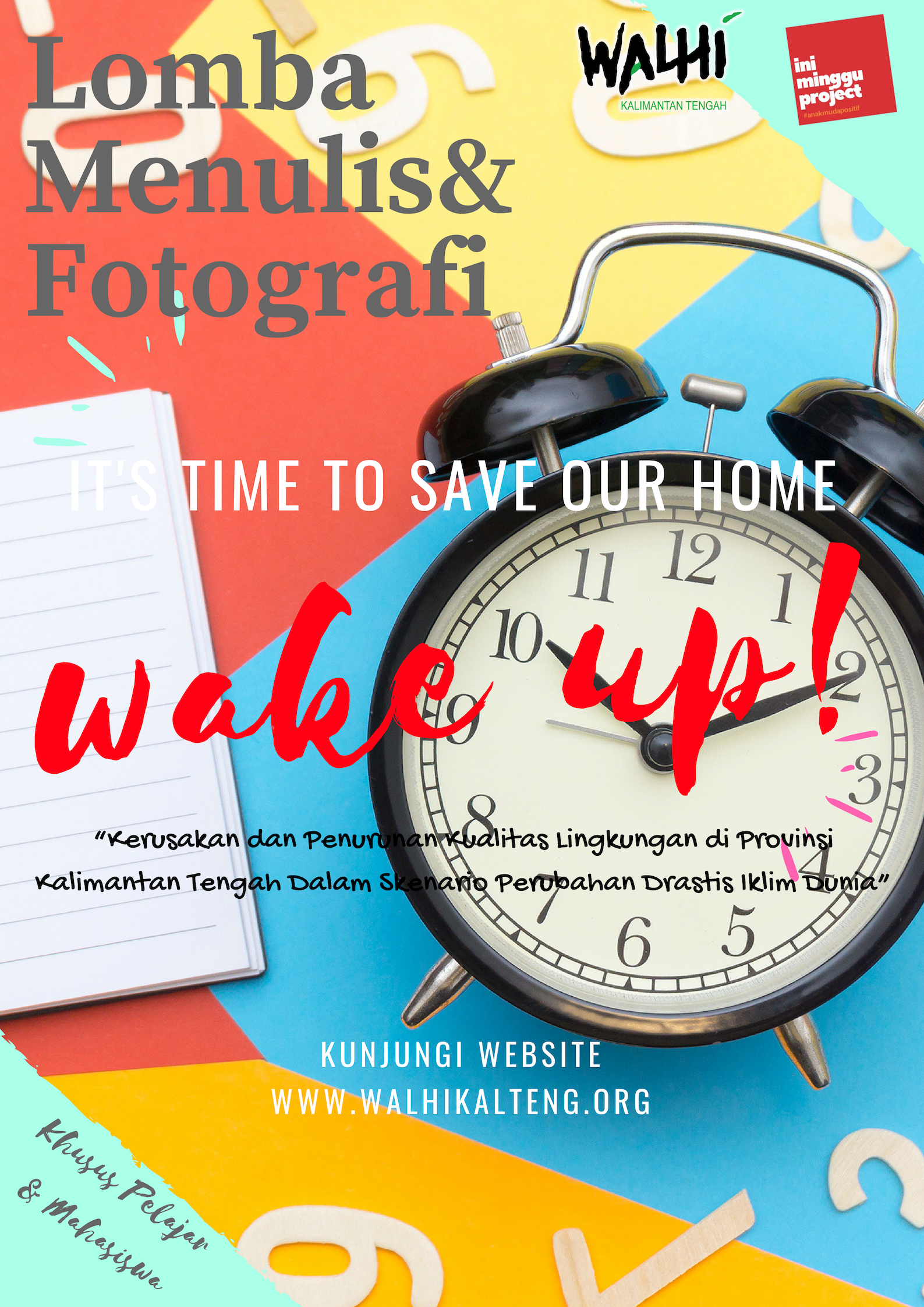 Lomba Menulis dan Fotografi WALHI Kalimantan Tengah x Ini Minggu Project WAKE UP! It's Time to Save Our Home!
